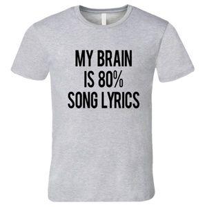 My Brain Is 80% Song Lyrics T-Shirt (Heather Grey)
